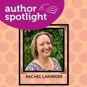 Rachel larimore author spotlight thumbnail